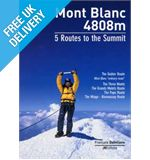 &#39;Mont Blanc - 5 Routes To The Summit&#39; Guidebook