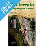 'Via Ferrata: A Complete Guide To France' Guidebook