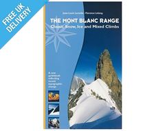 'The Mont Blanc Range: Classic Snow, Ice and Mixed Climbs'