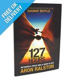 &#39;127 Hours: Between a Rock and a Hard Place&#39; by Aron Ralston