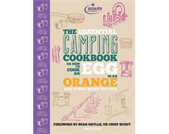 """The Essential Camping Cookbook - Or How to Cook an Egg in An Orange and Other Scout Recipes"""